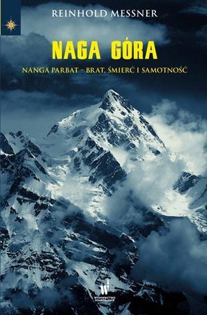 """Naga Góra"" Reinhold Messner – recenzja"